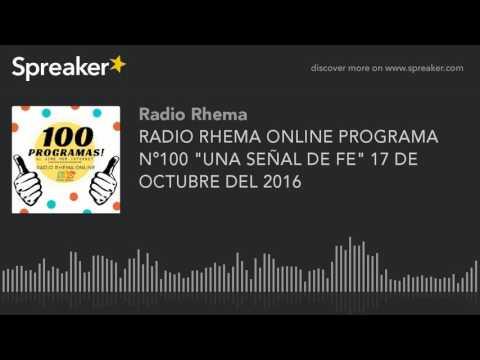"""RADIO RHEMA ONLINE PROGRAMA N°100 """"UNA SEÑAL DE FE"""" 17 DE OCTUBRE DEL 2016"""