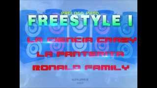 Gambar cover FREESTYLE I - La Ciencia Crazy ft La Panterita y Ronald Family (Prologo Prod)