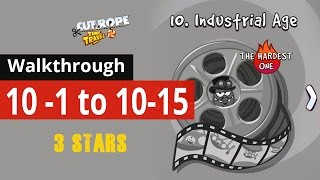 Cut The Rope Time Travel - Industrial Age Walkthrough Levels 10-1 to 10-15 (3 Stars)