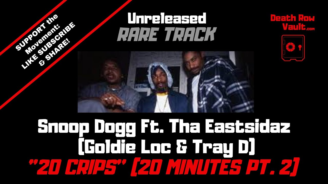 Download Snoop Dogg Ft Tray D & Goldie Loc (Tha Eastsidaz) - 20 Crips (20 Minutes Pt 2) - (UNRELEASED TRACK)