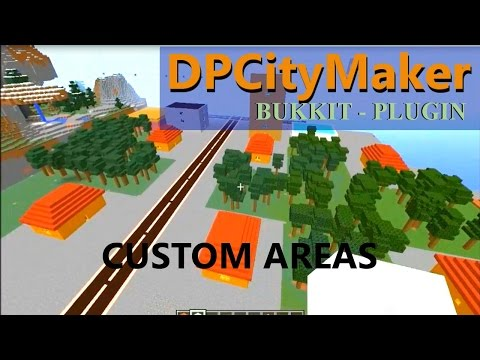 DPCityMaker - Bukkit plugin - Tutorials:3 Custom Areas