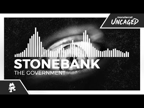 Stonebank - The Government [Monstercat Release]