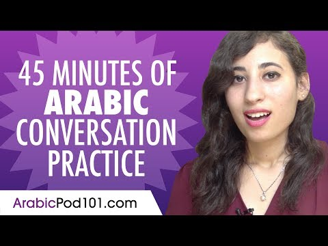 45 Minutes of Arabic Conversation Practice - Improve Speaking Skills