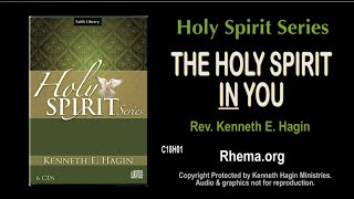 The Holy Spirit In You | Rev. Kenneth E. Hagin | *(Copyright Protected)