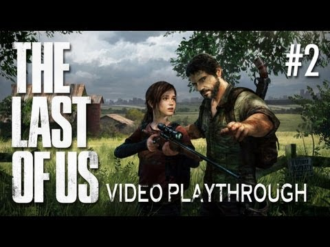 The Last Of Us Playthrough - Oh I Can Do Now (Part 2)