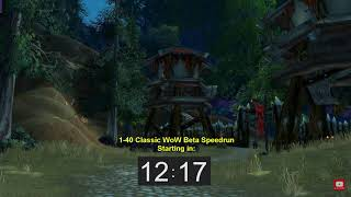1-12 [of 1-40] Classic WoW Beta Speedrun [1/9]