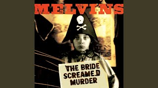Provided to YouTube by Pias UK Limited P.G. x 3 · Melvins The Bride...