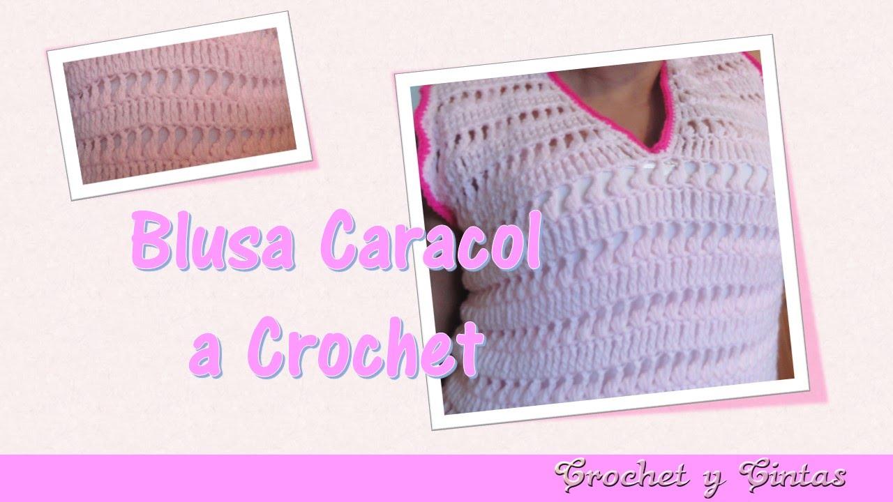 Blusa caracol tejida a crochet (ganchillo) para verano - Parte 2 ...