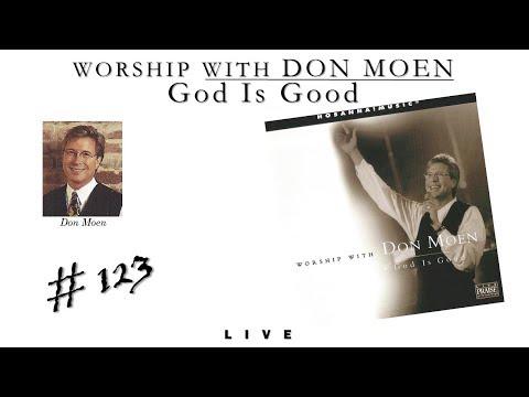 Don Moen Worship With Don Moen: God Is Good Full 1998