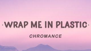 Download CHROMANCE - Wrap Me In Plastic (Lyrics)
