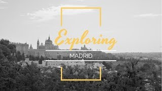 Exploring Madrid | Vlogs 5/6 | In the Twilight