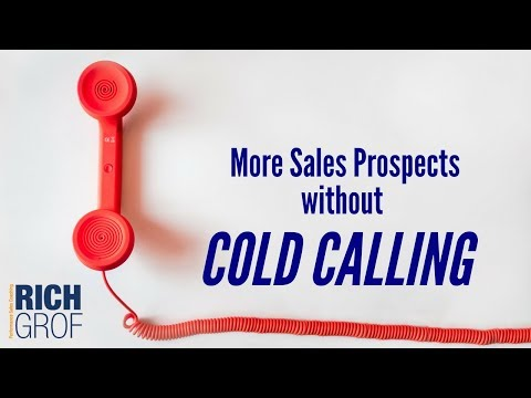 More Sales Prospects without Cold Calling - Sales Techniques & Coaching Tips
