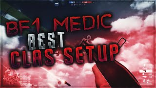 battlefield 1 best medic class setup bf1 medic loadout guide