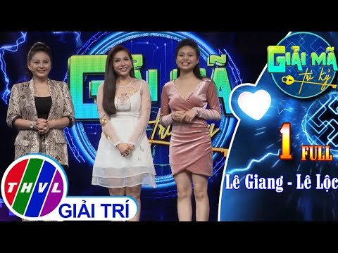 THVL | Giải mã tri kỷ - Tập 1: Lê Giang - Lê Lộc