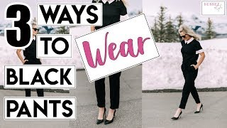 3 Ways To Wear Black Pants