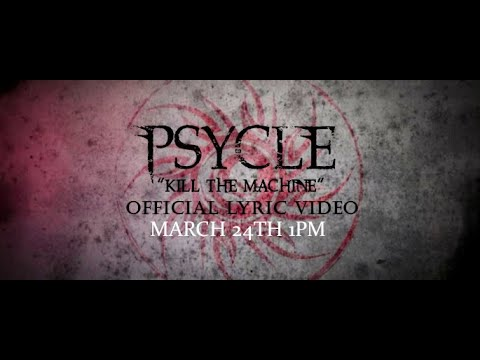 Psycle-Kill the Machine (Official Lyric Video)