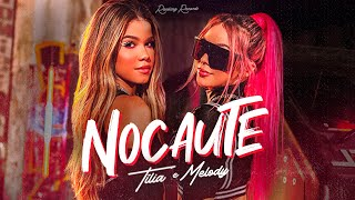 Nocaute   Tilia e Melody ( Clipe Oficial )