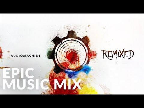 Epic Music Mix | Audiomachine - REMIXED (Full Album) - Epic Music VN