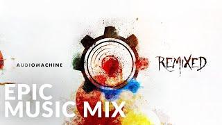 Epic Music Mix   Audiomachine - REMIXED (Full Album) - Epic Music VN