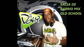 SALSA DE BARRIO MIX OLD SCHOOL. DJ DOKY
