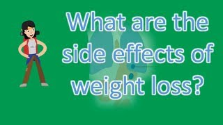 What are the side effects of weight loss ? |Top Health FAQS