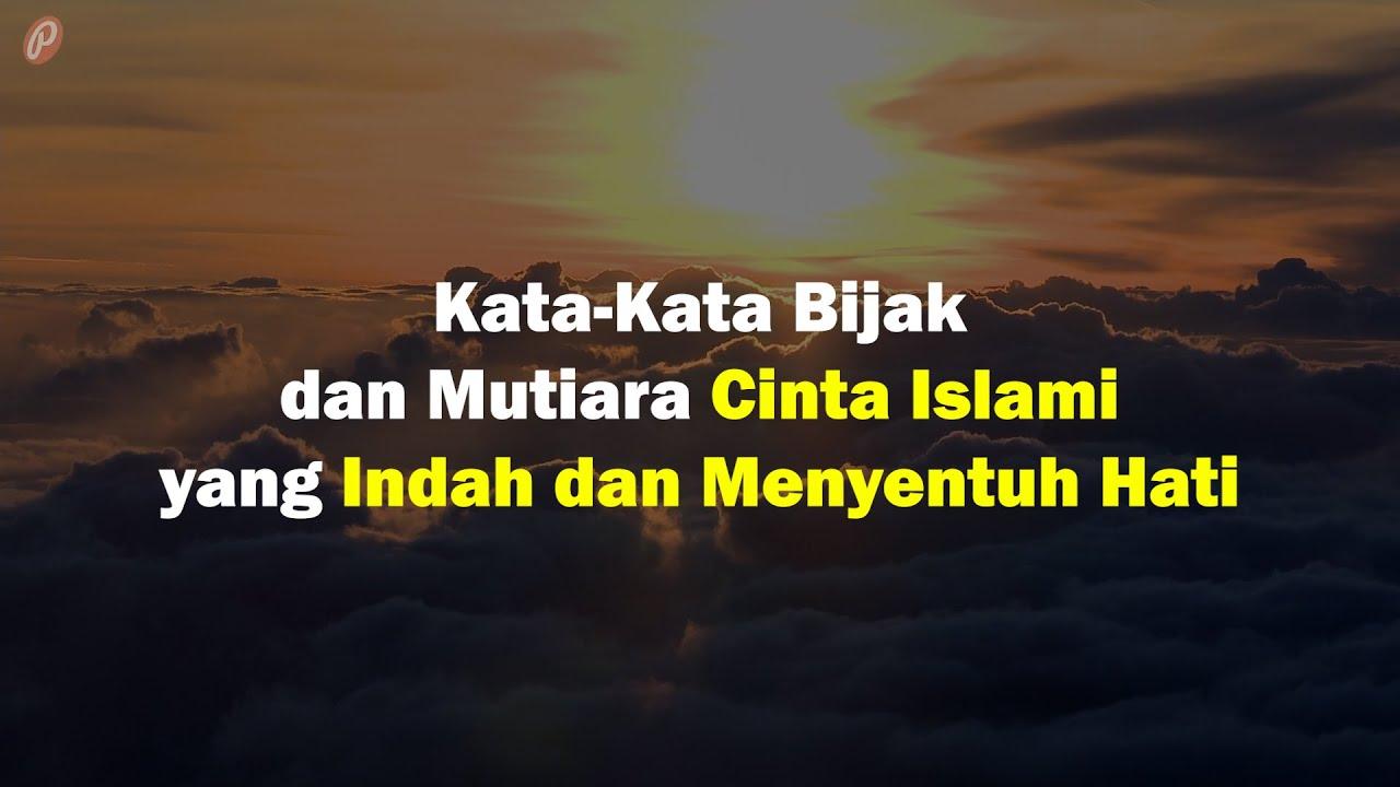 New Kata Kata Bijak Dan Mutiara Cinta Islami Yang Indah Dan Menyentuh Hati Youtube
