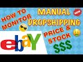 Manual Dropshipping on eBay! Tools to help you Monitor Prices & Stock Changes without using API