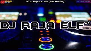ALASAN APA X BUKAN NIATKU NEW REMIX 2021 DJ RAJA ELF™ BATAM ISLAND (Req By Nata)