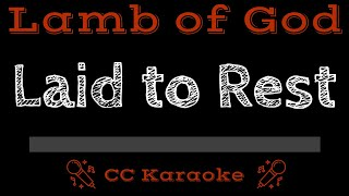 Lamb of God Laid to Rest CC Karaoke Instrumental Lyrics