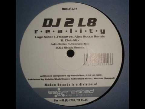 DJ 2 L8 - Reality (Fridge vs. Alex Rocco Remix)