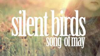Silent Birds - Song Of May