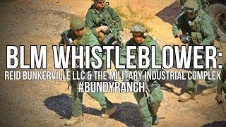 BLM Whistleblower: Reid Bunkerville and the Military Industrial Complex at Bundy Ranch