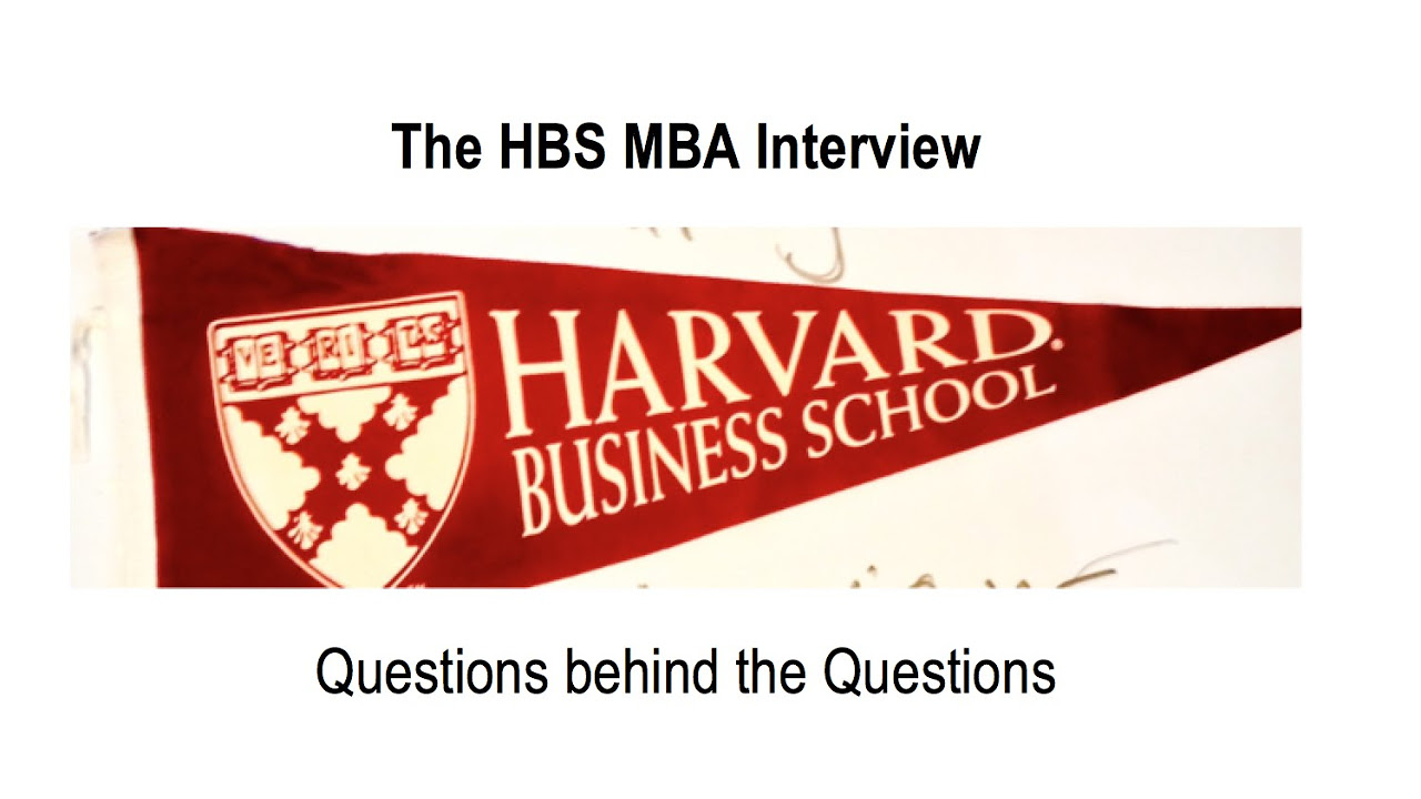 best harvard business school hbs mba interview tips