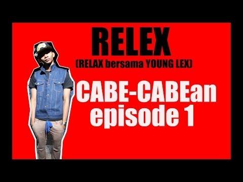 Relex Eps 1 10 Katagori Cabe Cabean