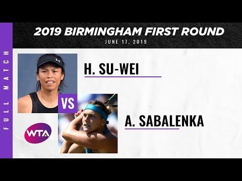 Hsieh Su-Wei Vs. Aryna Sabalenka   Full Match   2019 Birmingham First Round