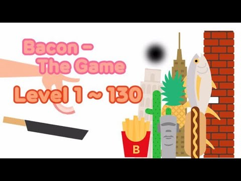 """Bacon - The Game """"Level 1~130"""" ***NEW UPDATE ***"""
