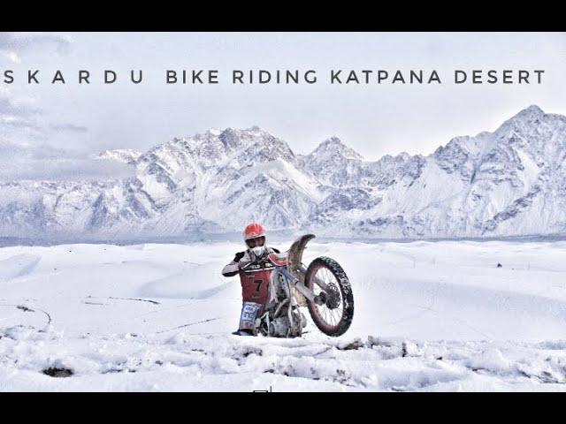 Bike Riding katpana cold desert skardu valley Gilgit Baltistan