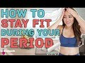 How To Keep Fit On Your Period - No Sweat: EP16