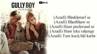 Azadi Song Lyrics – Gully Boy | Ranveer Singh | Alia Bhatt | Divine | Dub Sharma