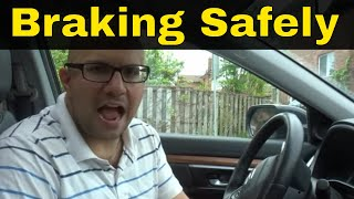 Braking Safely While Driving-Lesson For Beginners