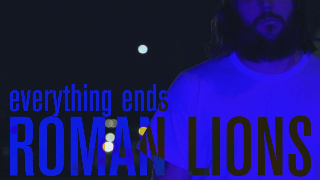 DOWNLOAD: Roman Lions – Everything Ends (Official Music Video) Mp4 song