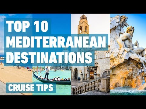 Top 10 Mediterranean Cruise Destinations | Cruise Tips