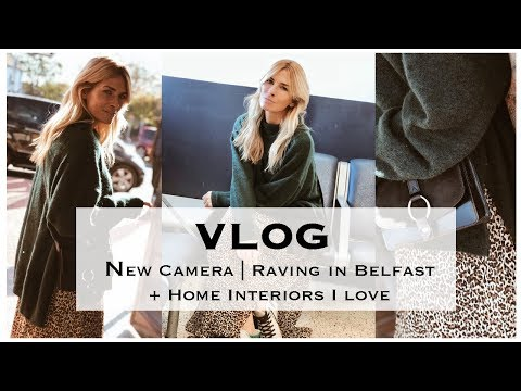 VLOG #2 | Vlogging Camera, Raving in Belfast, & home decor shopping! x