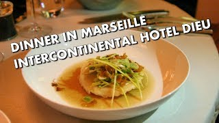 DINNER IN MARSEILLE - Les Fenetres at InterContinental Hotel Dieu