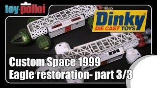 Dinky Space 1999 Eagle Restoration part 3