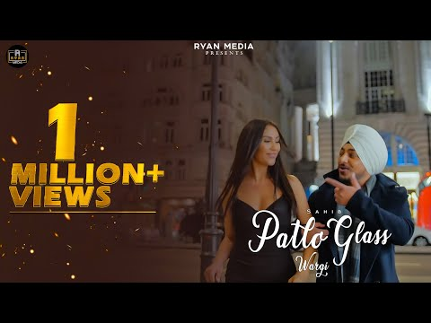 patlo-glass-wargi---sahib(official-video)|-music-empire-|-purewal-production-|-latest-punjabi-songs