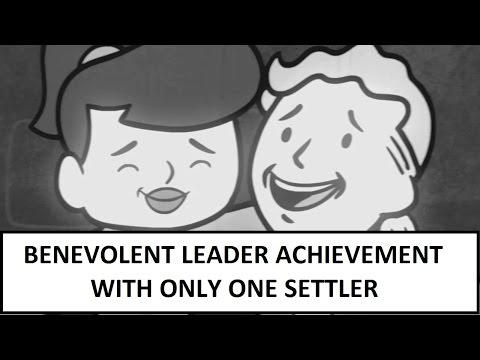Fallout 4 | How to get the Benevolent Leader Achievement EASY With One Settler!