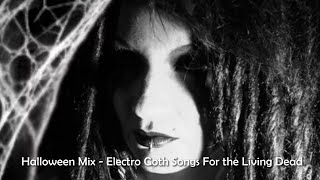 🎃 Halloween Party Mix 🦇 Electro Goth Songs For the Living Dead ⚰️ (Synth/Industrial Rock/Cyberpunk)