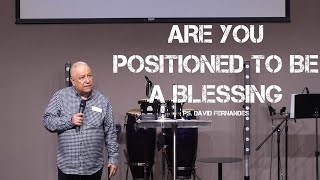 Are You Positioned To Be A Blessing | Pastor David Fernandes (28-03-2021)