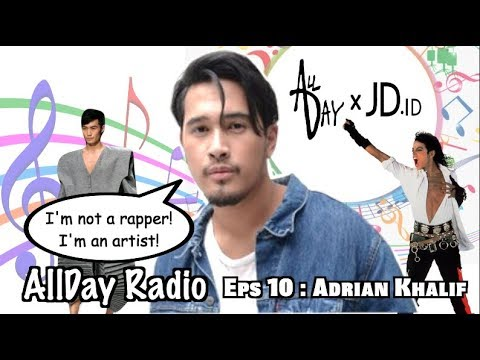 Adrian Khalif antara fashion dan musik   AllDay Radio